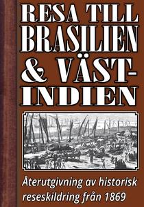 En resa till Brasilien och Västindien på 1860-t