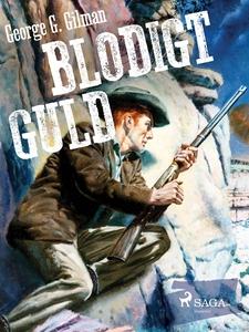 Blodigt guld (e-bok) av George G. Gilman