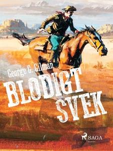 Blodigt svek (e-bok) av George G. Gilman