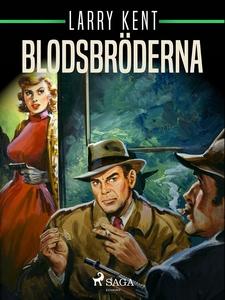 Blodsbröderna (e-bok) av Larry Kent