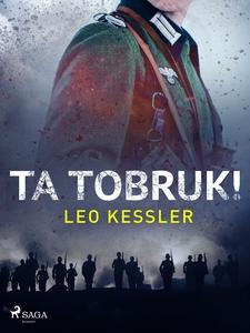 Ta Tobruk! (e-bok) av Leo Kessler