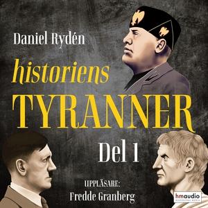 Historiens tyranner, del 1 (ljudbok) av Daniel