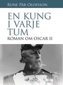 En kung i varje tum : roman om Oscar II