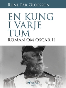En kung i varje tum : roman om Oscar II (e-bok)