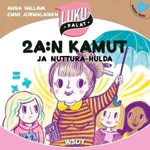 2 A:n kamut ja Nuttura-Hulda (ljudbok) av Anna