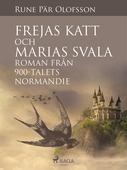Frejas katt och Marias svala : roman från 900-talets Normandie