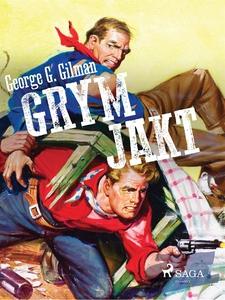 Grym jakt (e-bok) av George G. Gilman