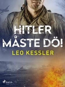 Hitler måste dö! (e-bok) av Leo Kessler