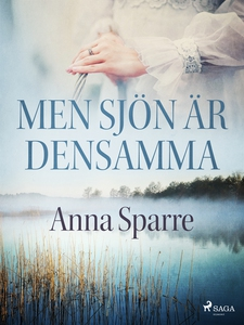 Men sjön är densamma (e-bok) av Anna Sparre