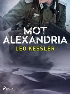 Mot Alexandria (e-bok) av Leo Kessler