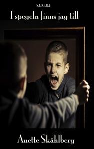 I spegeln finns jag till (e-bok) av Anette Skåh