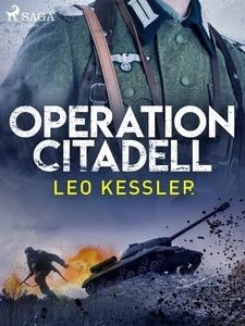 Operation Citadell (e-bok) av Leo Kessler