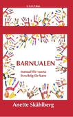 Barnualen, en manual för vuxna, livsviktig för barn