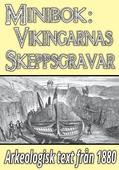 Minibok: Vikingarnas skeppsgravar – Återutgivning av text från 1880