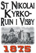 Skildring av Sankt Nikolai kyrkoruin i Visby år 1875