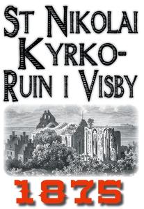 Skildring av Sankt Nikolai kyrkoruin i Visby år