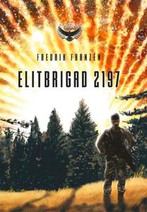 Elitbrigad 2197 (e-bok) av Fredrik Franzén