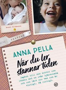 När du ler stannar tiden (ljudbok) av Anna Pell