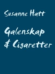 Galenskap & Cigaretter: Poesi från mitt sinne (