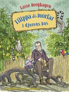 Filippa & morfar i djurens hus (e-bok) av Lasse