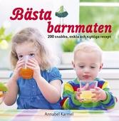 Bästa barnmaten: 200 snabba, enkla och nyttiga recept