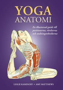 Yoga: anatomi (e-bok) av Leslie Kaminoff, Amy M