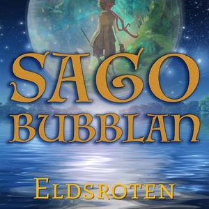 Sagobubblan : Eldsroten (ljudbok) av Mikael Ros