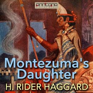Montezuma's Daughter (ljudbok) av H. Rider Hagg