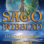 Sagobubblan : De förtrollade ringarna