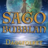 Sagobubblan : Daggfolket