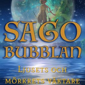 Sagobubblan : Ljusets och mörkrets väktare (lju