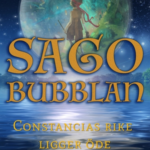 Sagobubblan : Constancias rike ligger öde (ljud