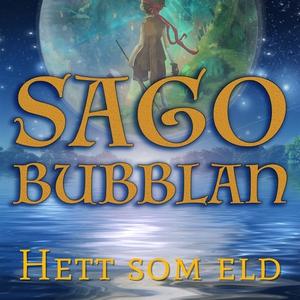 Sagobubblan : Hett som eld (ljudbok) av Mikael