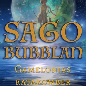 Sagobubblan : Gamelonias katakomber (ljudbok) a