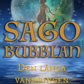 Sagobubblan : Den långa vandringen