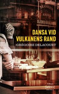 Dansa vid vulkanens rand (e-bok) av Grégoire De