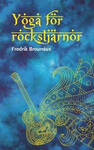 Yoga för rockstjärnor (e-bok) av Fredrik Brouné