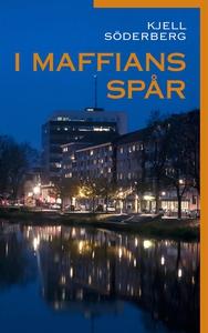 I maffians spår (e-bok) av Kjell Söderberg
