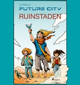 Future city 1: Ruinstaden