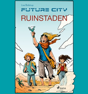 Future city 1: Ruinstaden (ljudbok) av Lise Bid