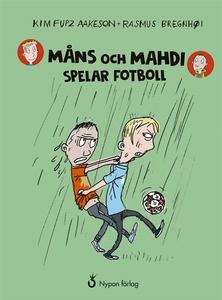 Måns och Mahdi spelar fotboll (ljudbok) av Kim