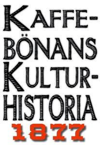 Minibok: Kaffebönans kulturhistoria. Återutgivn