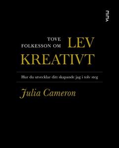 Om Lev kreativt av Julia Cameron (e-bok) av Tov
