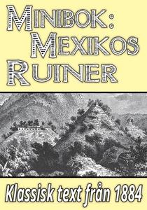 Minibok: Skildring av Mexikos ruinstäder år 188