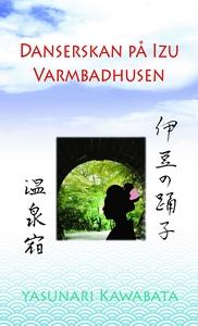 Danserskan på Izu / Varmbadhusen (ljudbok) av Y