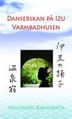 Danserskan på Izu / Varmbadhusen