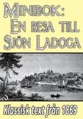 Minibok: En resa till sjön Ladoga år 1868 – Återutgivning av historisk text