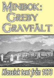 Minibok: Skildring av Greby gravfält i Bohuslän