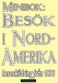 Minibok: Resa i Nordamerika år 1873 – Återutgivning av historisk reseskildring