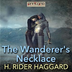 The Wanderer's Necklace (ljudbok) av H. Rider H